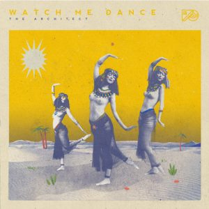 the architect watch me dance single cover