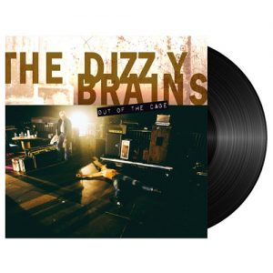 the dizzy brains vinyle out of the cage