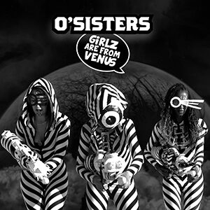 O'Sisters Girlz Are From Venus cover