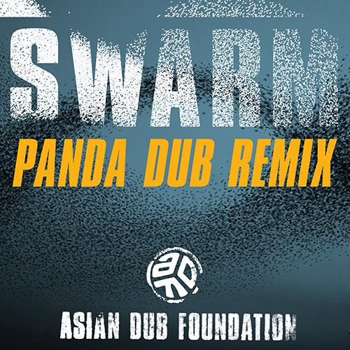asian-dub-foundation-swarm-panda-dub-remix