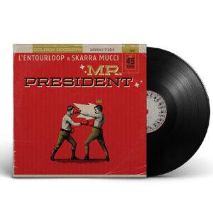 lentourloop-skarra-mucci-mr-president-45T-vinyle